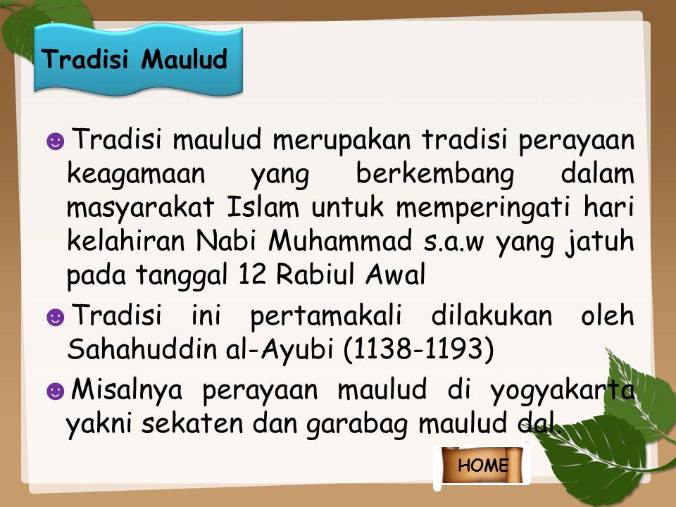 Tradisi ini pertamakali dilakukan oleh Sahahuddin al-Ayubi (1138-1193)