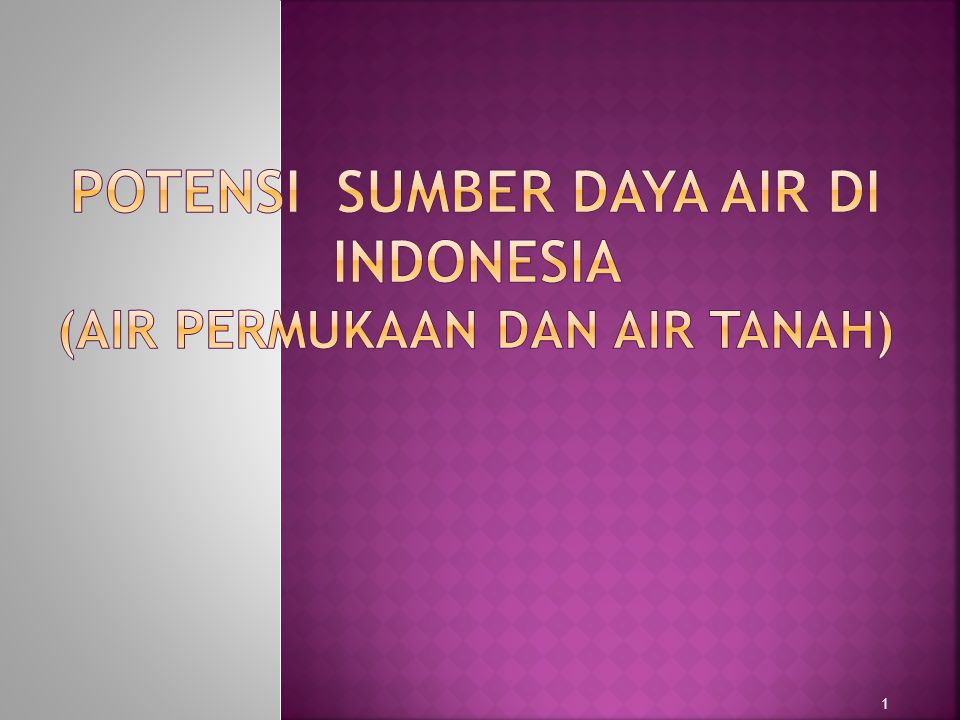 Potensi sumber daya air di indonesia (air permukaan dan air tanah)
