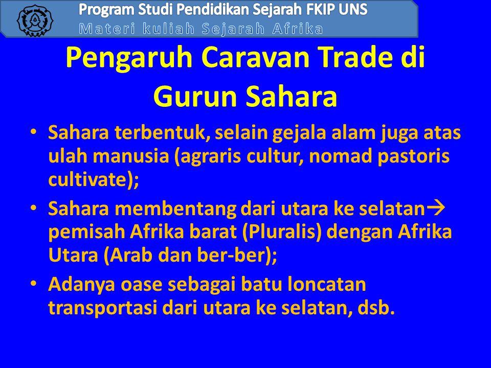 Pengaruh Caravan Trade di Gurun Sahara