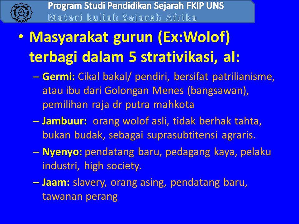 Masyarakat gurun (Ex:Wolof) terbagi dalam 5 strativikasi, al: