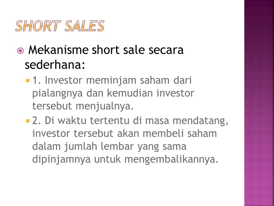 SHORT SALES Mekanisme short sale secara sederhana: