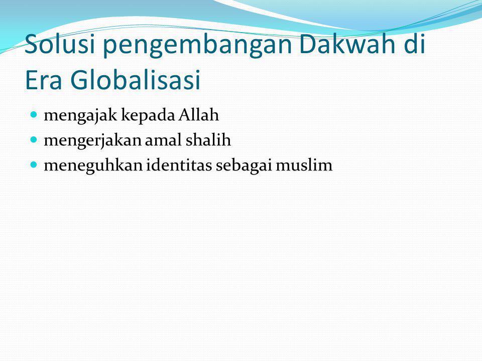 Solusi pengembangan Dakwah di Era Globalisasi