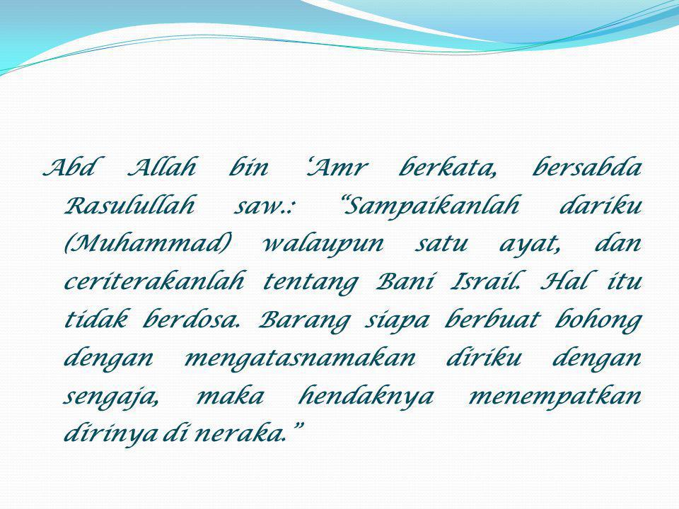 Abd Allah bin 'Amr berkata, bersabda Rasulullah saw