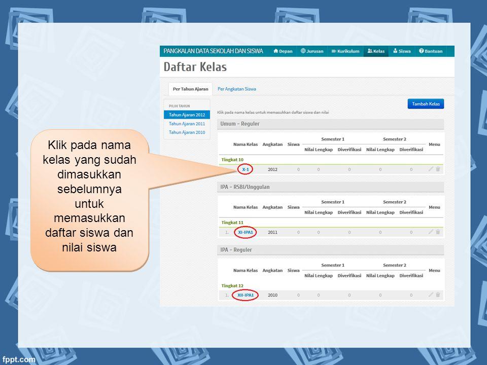 Klik pada nama kelas yang sudah dimasukkan sebelumnya untuk memasukkan daftar siswa dan nilai siswa
