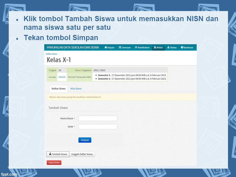 Klik tombol Tambah Siswa untuk memasukkan NISN dan nama siswa satu per satu