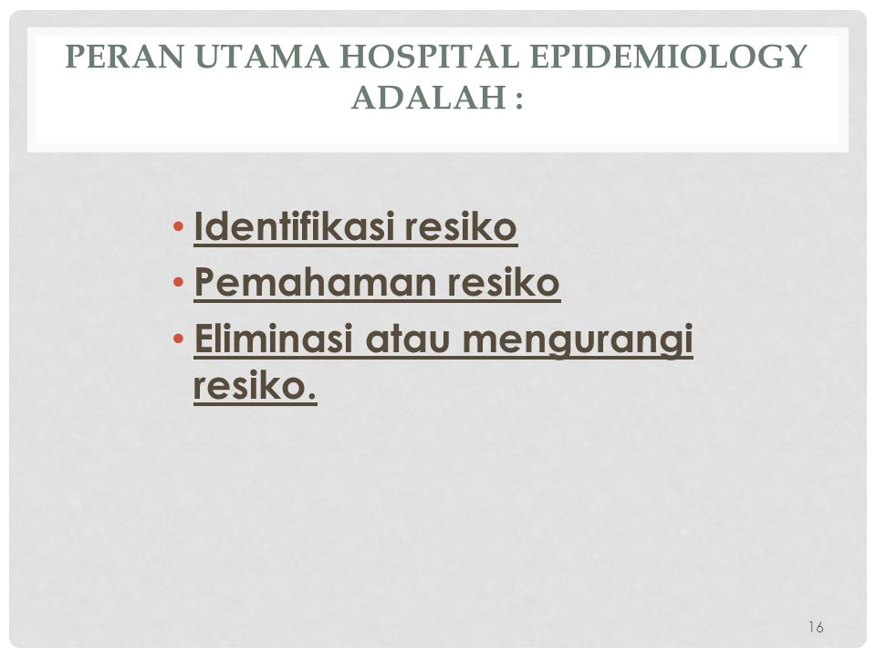 Peran utama hospital epidemiology adalah :