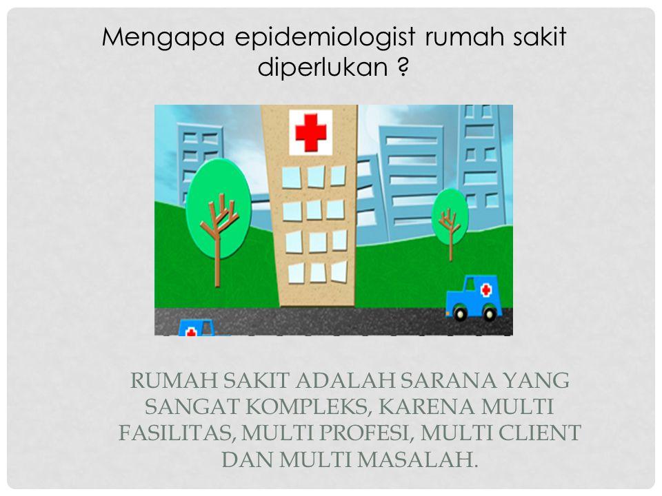 Mengapa epidemiologist rumah sakit diperlukan