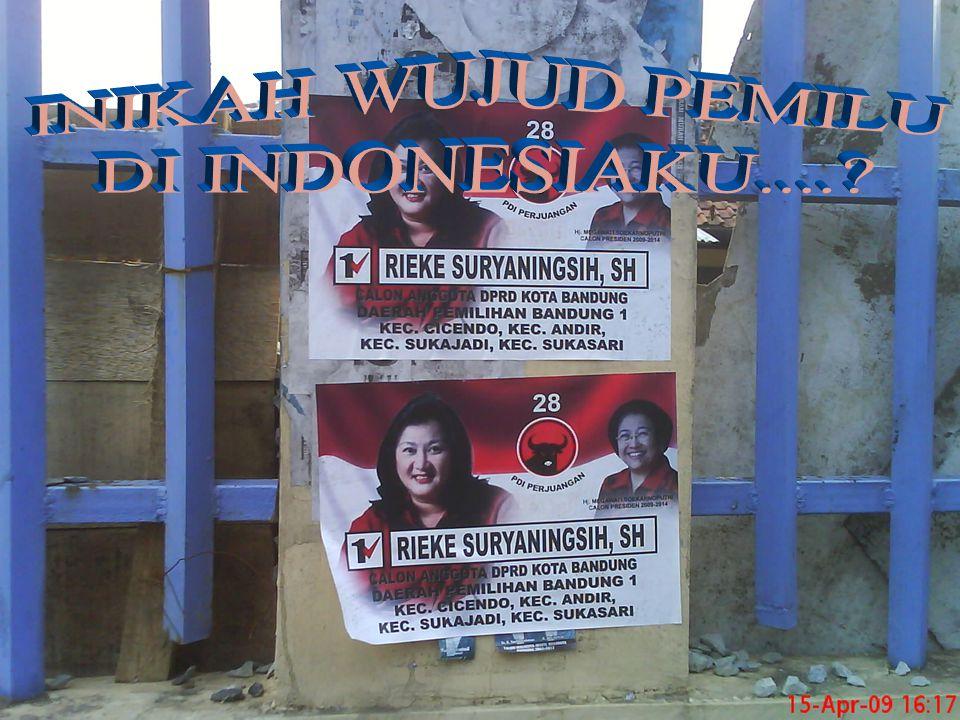 INIKAH WUJUD PEMILU DI INDONESIAKU....