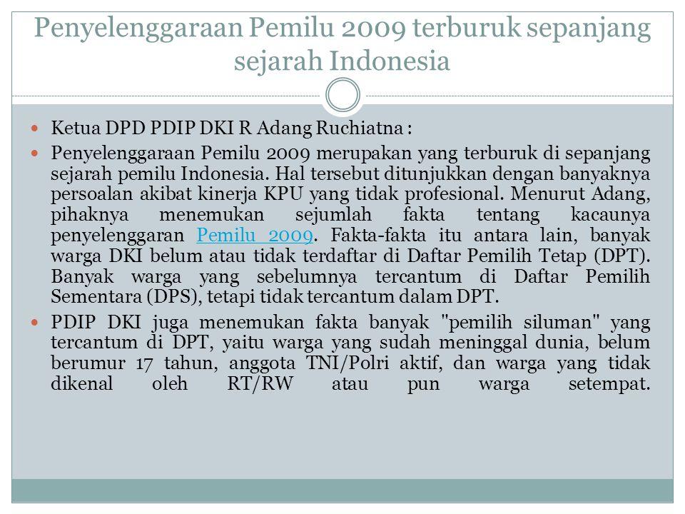 Penyelenggaraan Pemilu 2009 terburuk sepanjang sejarah Indonesia