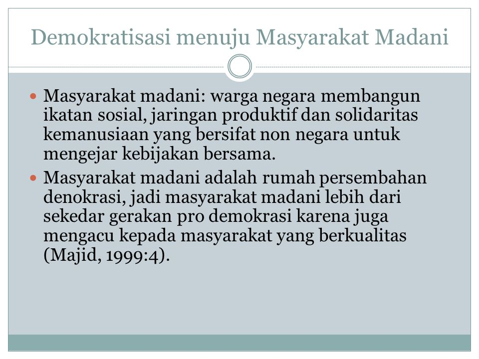 Demokratisasi menuju Masyarakat Madani
