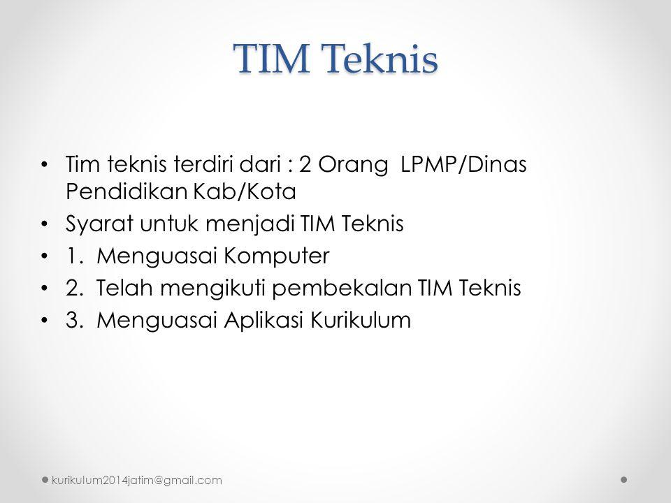 TIM Teknis Tim teknis terdiri dari : 2 Orang LPMP/Dinas Pendidikan Kab/Kota. Syarat untuk menjadi TIM Teknis.