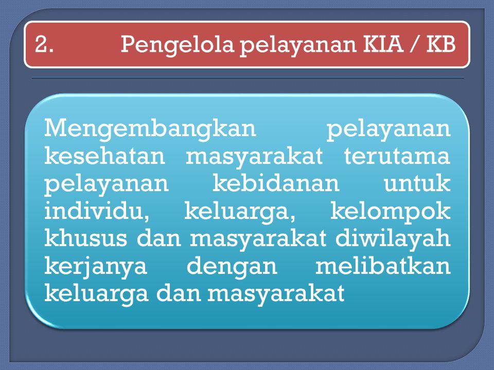 2. Pengelola pelayanan KIA / KB