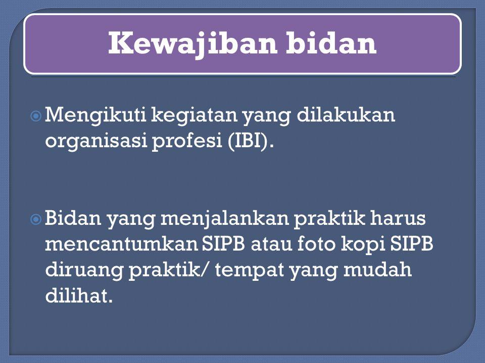 Mengikuti kegiatan yang dilakukan organisasi profesi (IBI).