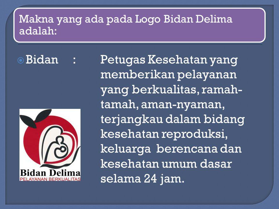 Makna yang ada pada Logo Bidan Delima adalah:
