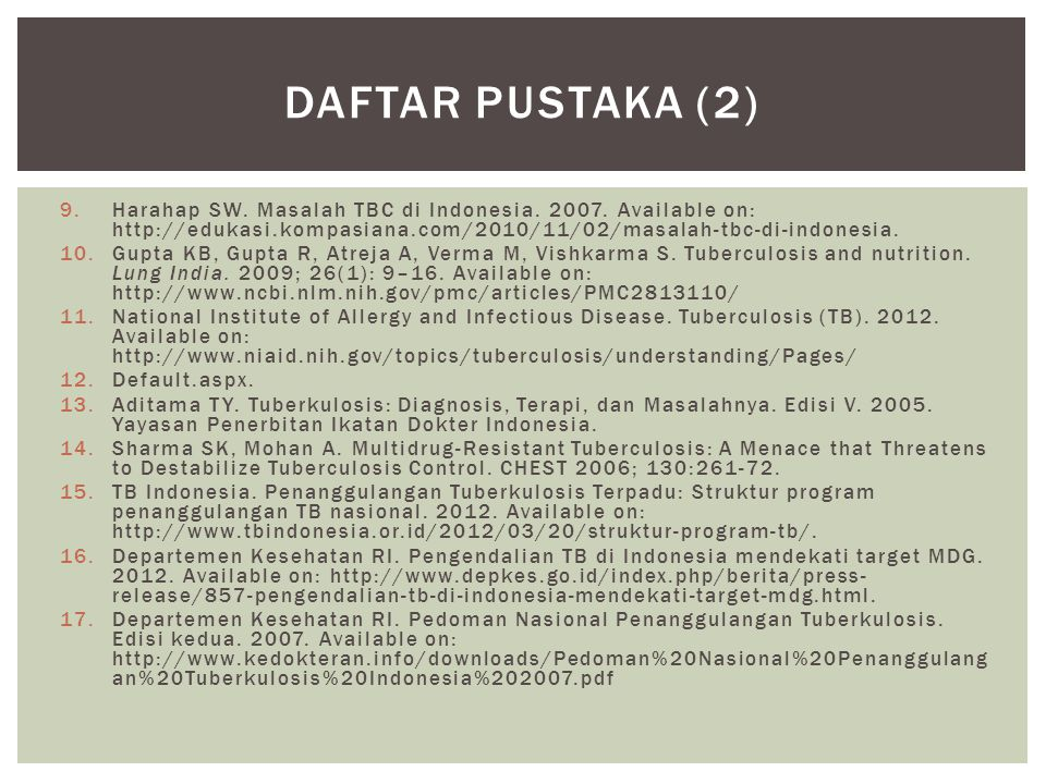 Daftar pustaka (2) Harahap SW. Masalah TBC di Indonesia Available on: