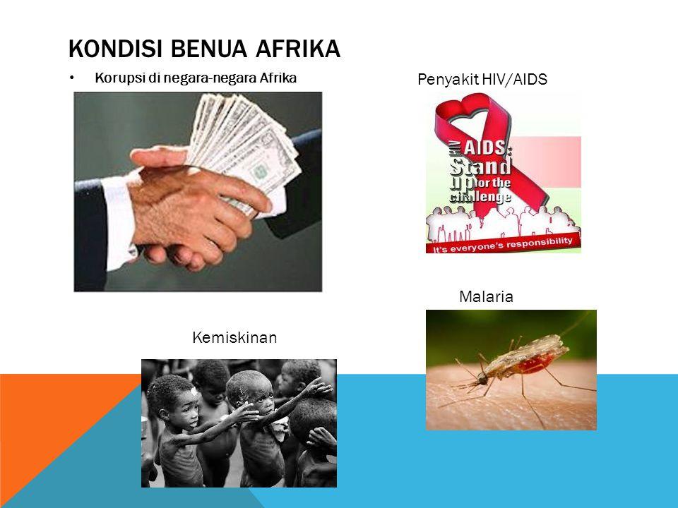 Kondisi Benua Afrika Penyakit HIV/AIDS Malaria Kemiskinan
