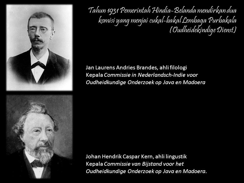 Tahun 1931 Pemerintah Hindia-Belanda mendirkan dua komisi yang menjai cukal-bakal Lembaga Purbakala (Oudheidekindige Dienst)