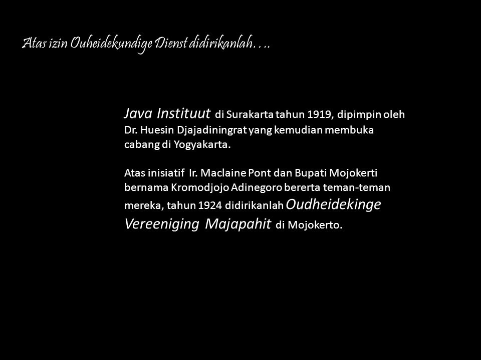 Atas izin Ouheidekundige Dienst didirikanlah….