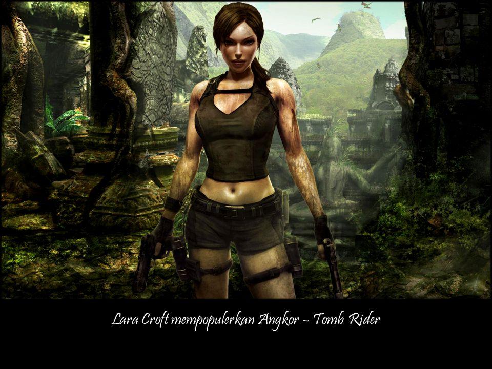 Lara Croft mempopulerkan Angkor – Tomb Rider