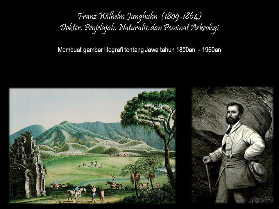 Franz Wilhelm Junghuhn (1809-1864)