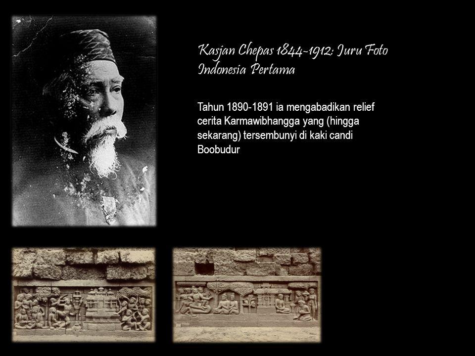 Kasjan Chepas 1844-1912: Juru Foto Indonesia Pertama