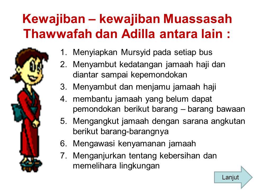 Kewajiban – kewajiban Muassasah Thawwafah dan Adilla antara lain :