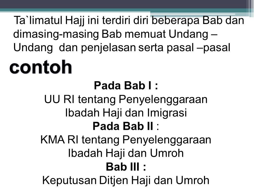 Ta`limatul Hajj ini terdiri diri beberapa Bab dan dimasing-masing Bab memuat Undang – Undang dan penjelasan serta pasal –pasal
