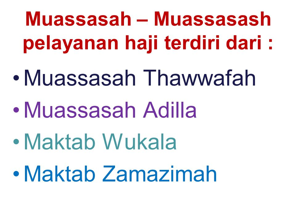 Muassasah – Muassasash pelayanan haji terdiri dari :