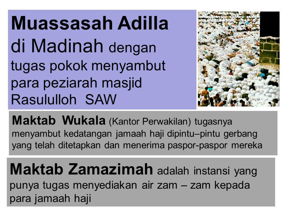 Muassasah Adilla di Madinah dengan tugas pokok menyambut para peziarah masjid Rasululloh SAW