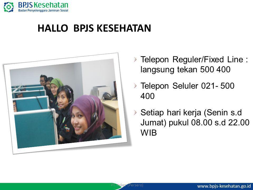 HALLO BPJS KESEHATAN Telepon Reguler/Fixed Line : langsung tekan 500 400. Telepon Seluler 021- 500 400.
