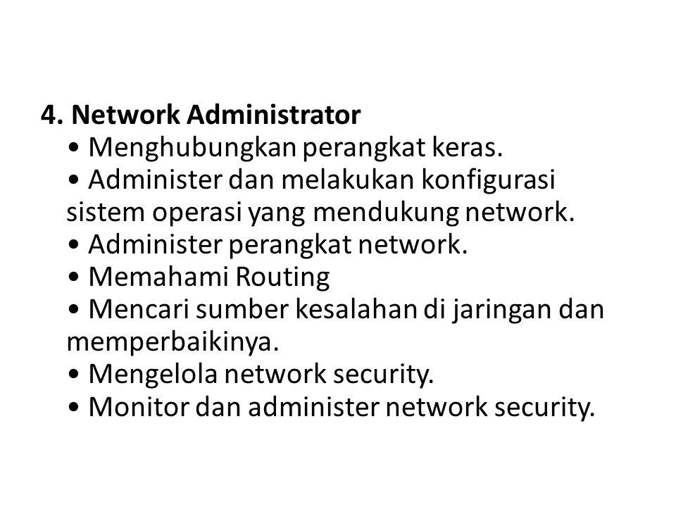 4. Network Administrator • Menghubungkan perangkat keras