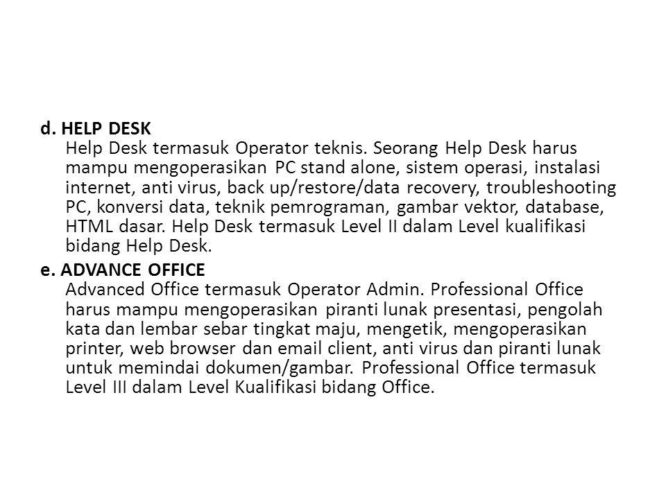 d. HELP DESK Help Desk termasuk Operator teknis