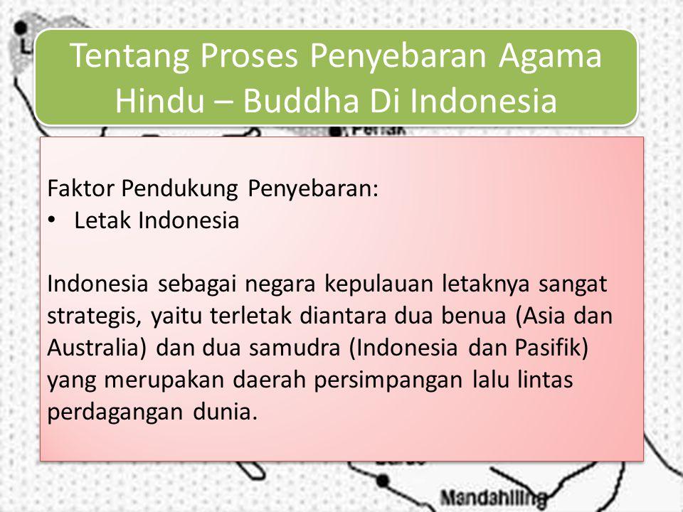 Tentang Proses Penyebaran Agama Hindu – Buddha Di Indonesia