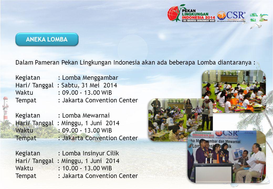 ANEKA LOMBA Dalam Pameran Pekan Lingkungan Indonesia akan ada beberapa Lomba diantaranya : Kegiatan : Lomba Menggambar.