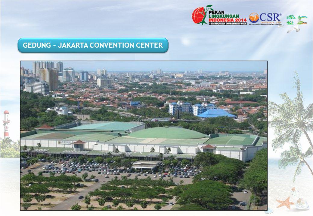 GEDUNG – JAKARTA CONVENTION CENTER