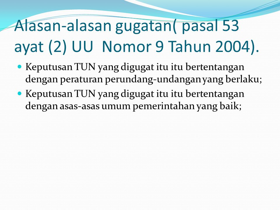Alasan-alasan gugatan( pasal 53 ayat (2) UU Nomor 9 Tahun 2004).