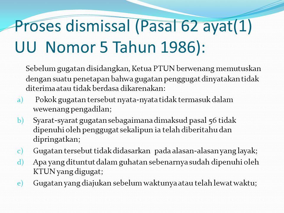 Proses dismissal (Pasal 62 ayat(1) UU Nomor 5 Tahun 1986):