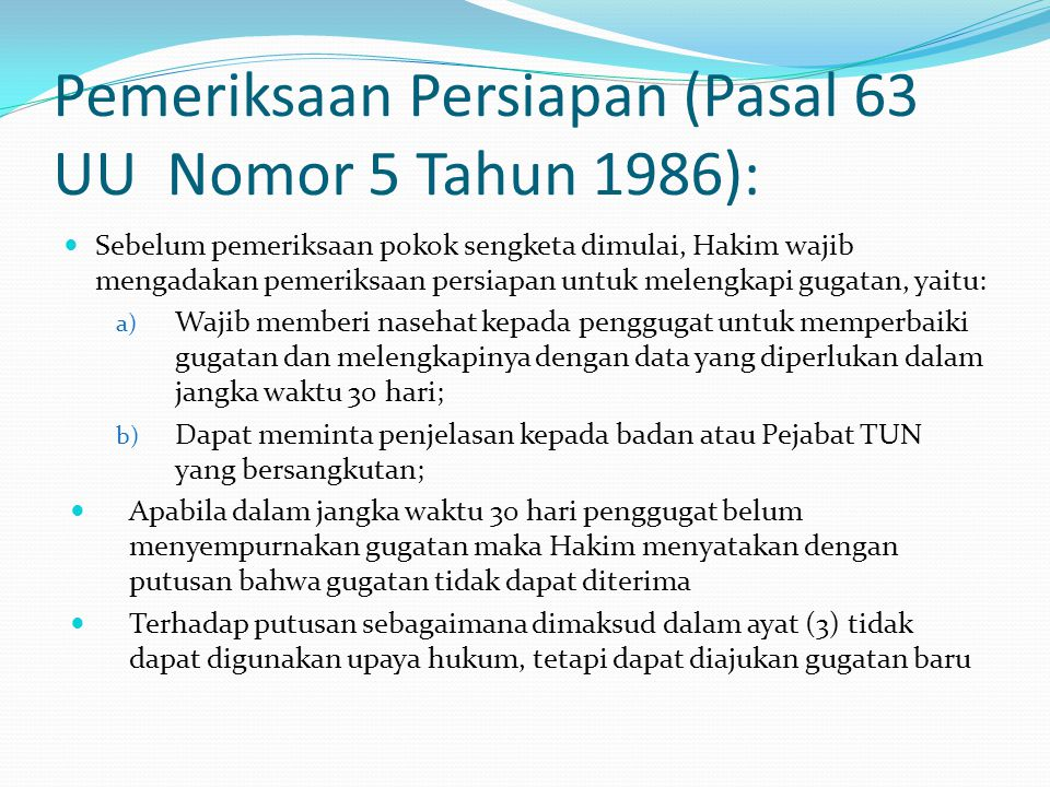 Pemeriksaan Persiapan (Pasal 63 UU Nomor 5 Tahun 1986):