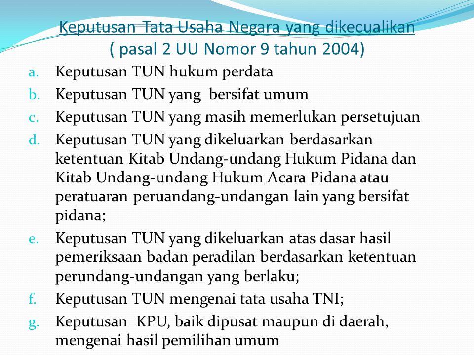 Keputusan Tata Usaha Negara yang dikecualikan ( pasal 2 UU Nomor 9 tahun 2004)