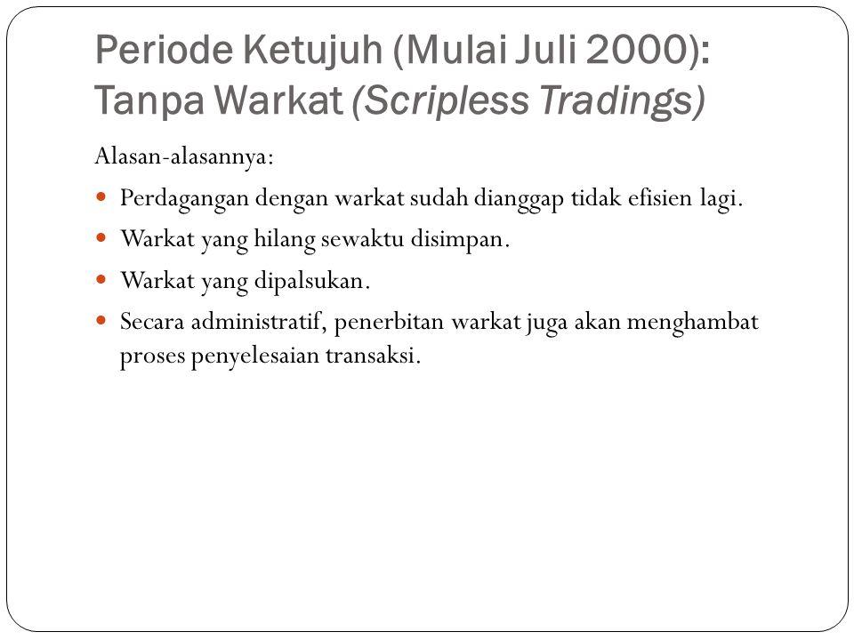 Periode Ketujuh (Mulai Juli 2000): Tanpa Warkat (Scripless Tradings)