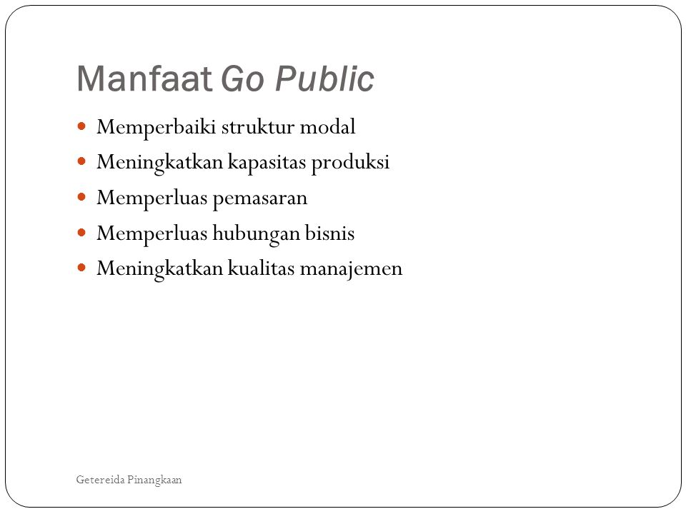 Manfaat Go Public Memperbaiki struktur modal