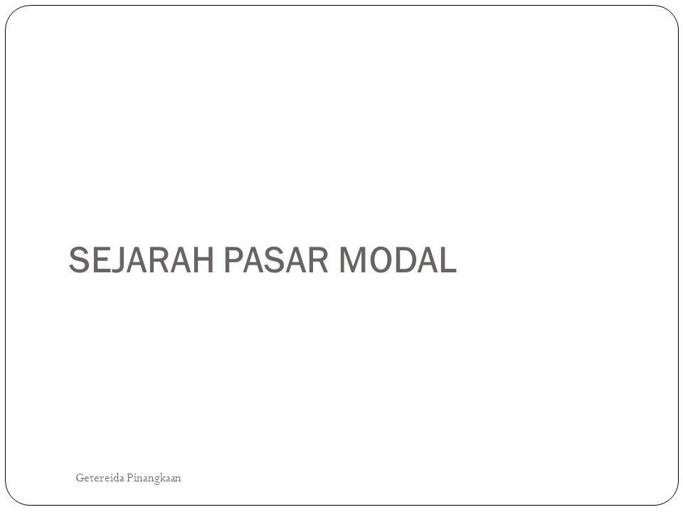 SEJARAH PASAR MODAL Getereida Pinangkaan