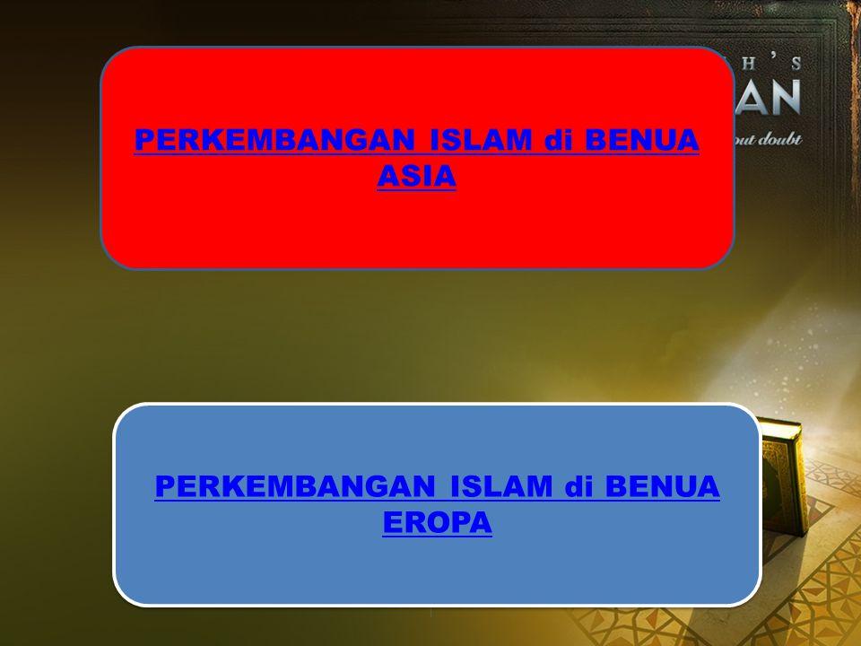 PERKEMBANGAN ISLAM di BENUA ASIA