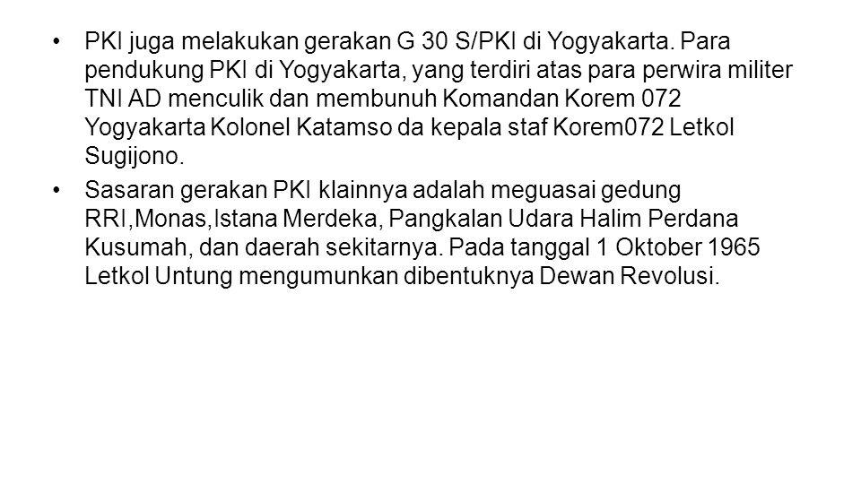 PKI juga melakukan gerakan G 30 S/PKI di Yogyakarta