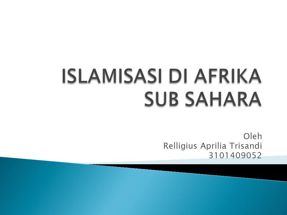 ISLAMISASI DI AFRIKA SUB SAHARA