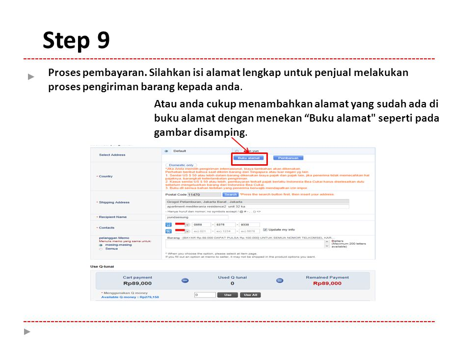 Step 9 Proses pembayaran. Silahkan isi alamat lengkap untuk penjual melakukan proses pengiriman barang kepada anda.