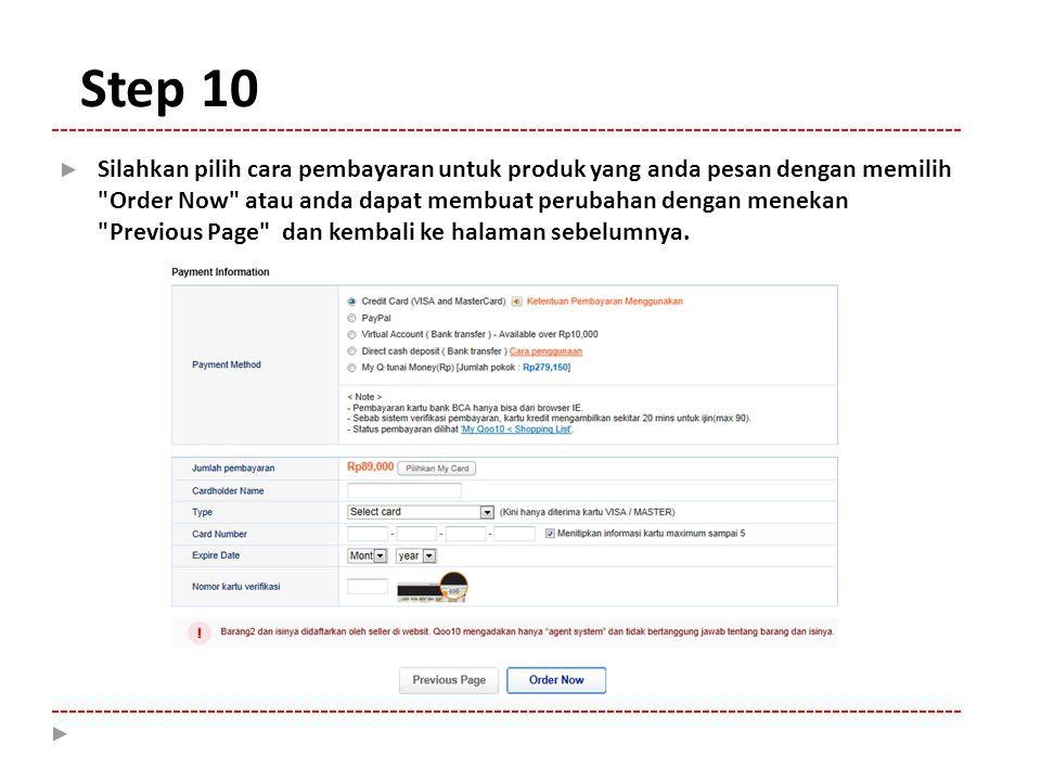 Step 10 Silahkan pilih cara pembayaran untuk produk yang anda pesan dengan memilih Order Now atau anda dapat membuat perubahan dengan menekan.
