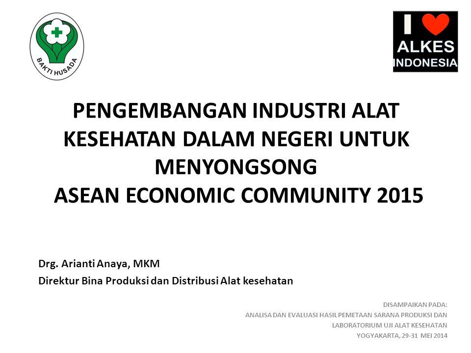 PENGEMBANGAN INDUSTRI ALAT KESEHATAN DALAM NEGERI UNTUK MENYONGSONG ASEAN ECONOMIC COMMUNITY 2015