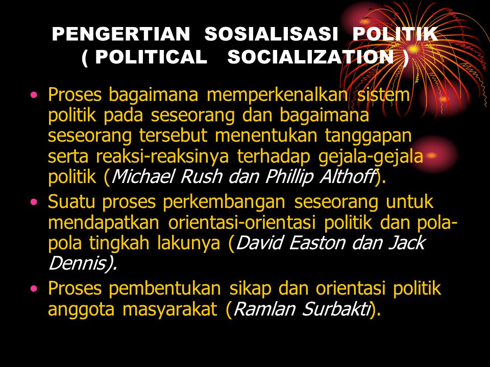 PENGERTIAN SOSIALISASI POLITIK ( POLITICAL SOCIALIZATION )