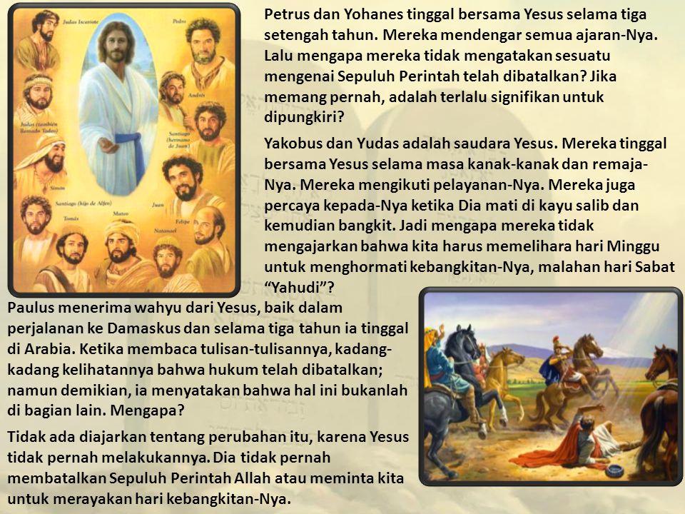 Petrus dan Yohanes tinggal bersama Yesus selama tiga setengah tahun